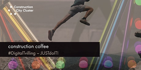 Construction Coffee #DigitalTvilling - JUSTdoIT tickets