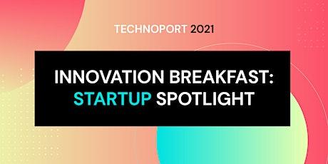 Innovation Breakfast: Startup Spotlight tickets