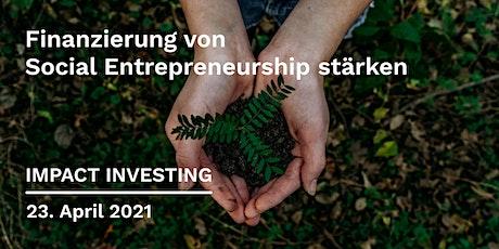 Impact Investing - Finanzierung von Social Entrepreneurship stärken Tickets