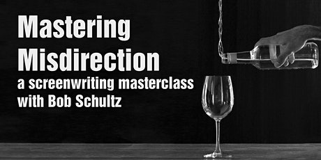 Mastering Misdirection in YOUR Screenplay tickets