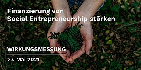 Wirkungsmessung - Finanzierung von Social Entrepreneurship stärken Tickets