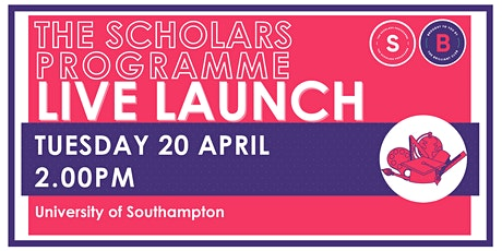 Scholars Programme Launch, 20 April 2.00pm, University of Southampton tickets