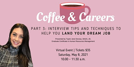 Coffee & Careers - Part 3: Interview Techniques to Land Your Dream Job tickets