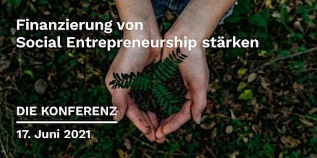 Die Konferenz - Finanzierung von Social Entrepreneurship stärken Tickets