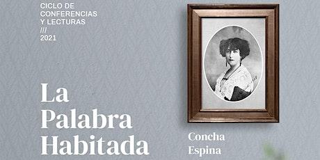"""Concha Espina protagoniza la cuarta sesión de """"La Palabra Habitada"""" entradas"""