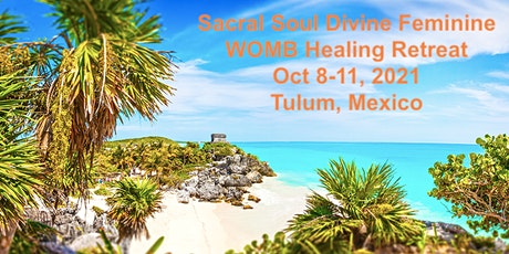 WOMB Healing Retreat TULUM! tickets