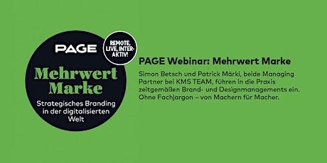 PAGE Webinar »Mehrwert Marke« mit Simon Betsch und Patrick Märki Tickets