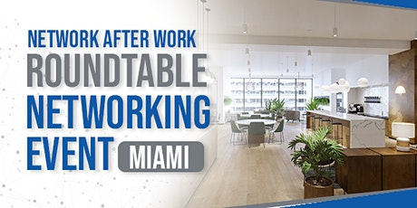 Roundtable Networking Miami  by Network After Work tickets