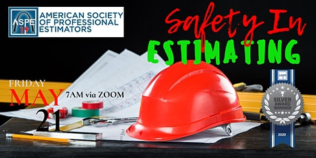 ASPE CH 19 - MAY 2021 Ch Meeting - Safety in Estimation tickets