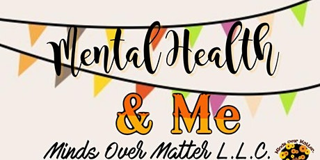 Mental Health & Me (A Mental Health Awareness for Ages 12-18) tickets