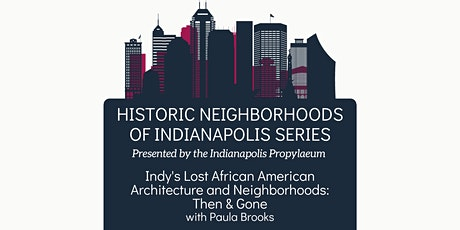 Indy's Lost African American Architecture & Neighborhoods: Then & Gone tickets
