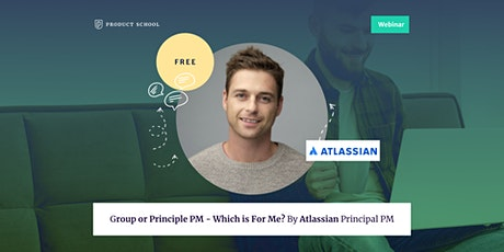Webinar: Group or Principle PM - Which is For Me? By Atlassian Principal PM tickets