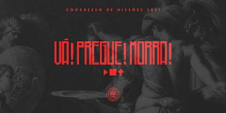 VÁ! PREGUE! MORRA! // CONGRESSO DE MISSÕES LADOESTE 2021 ingressos