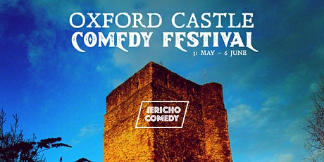 Oxford Castle Comedy Festival - Mon 31st May 9-10pm late show tickets