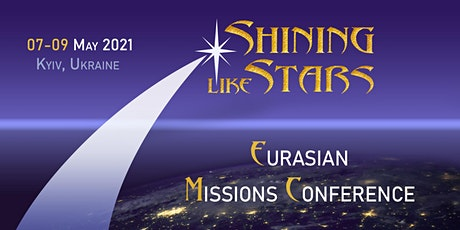 SHINING LIKE STARS – Eurasian Missions Conference 2021 tickets
