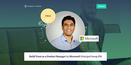 Webinar: Build Trust as a Product Manager by Microsoft Principal Group PM tickets