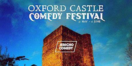 Oxford Castle Comedy Festival - Sun 6th June 9-10pm late show tickets