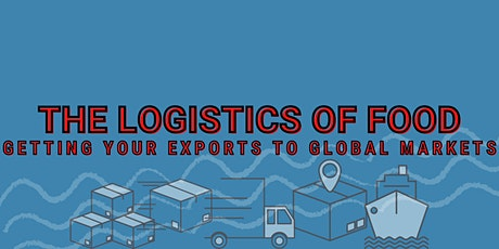 The Logistics of Food: Getting Your Exports to Global Markets tickets
