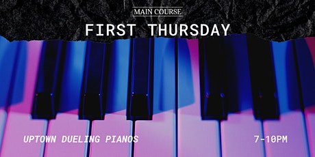First Thursday - Dueling Pianos tickets