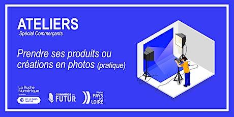 [ATELIER COMMERCANT(E)] : Prendre ses produits/créations en photos ! billets