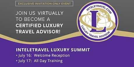 U.S. InteleTravel Luxury Summit - July 17 2021 bilhetes