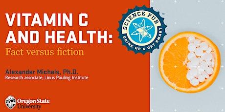 Science Pub - Vitamin C and Health: Fact vs. Fiction tickets