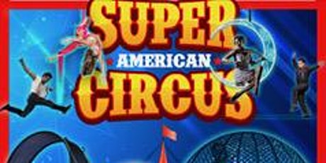 Super American Circus tickets