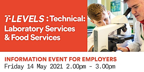 T Levels - Technical: Laboratory Services & Technical: Food Services tickets