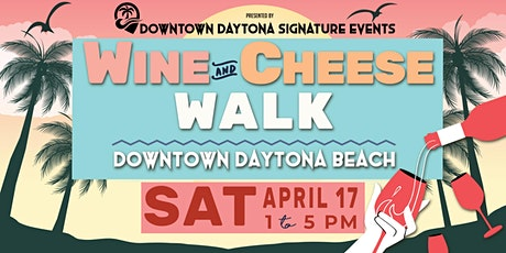 Wine & Cheese  Walk  2021 - Downtown Daytona Beach tickets