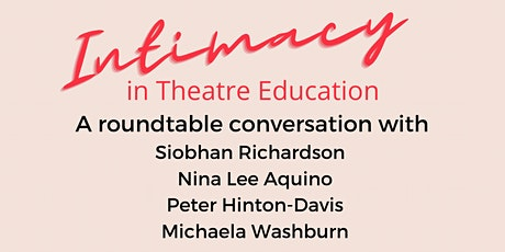 Intimacy in Theatre  Education: A roundtable conversation tickets