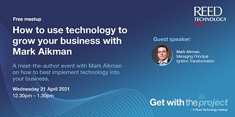 How to use technology to grow your business with Mark Aikman tickets