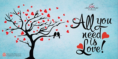 School of Ballet Spring Recital: All You Need is Love! (Saturday) tickets
