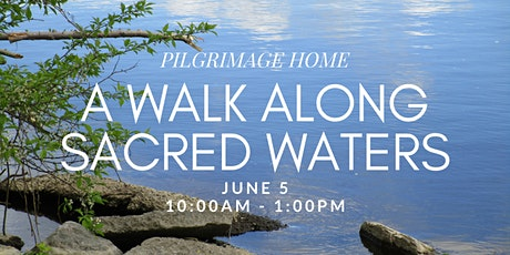Pilgrimage Home: A Walk Along Sacred Waters tickets