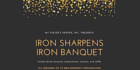 MSK Iron Sharpens Iron Banquet tickets
