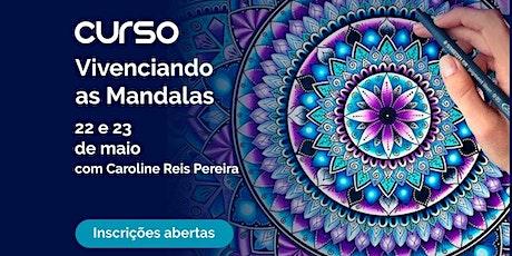 Vivenciando as Mandalas com Caroline Reis Pereira ingressos