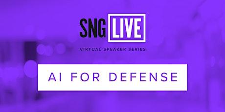 SNG Live Speaker Series: AI for Defense  2021 biglietti