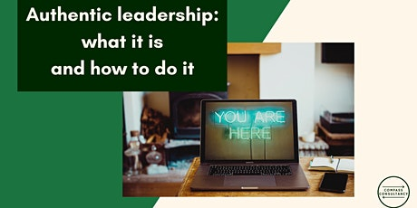 Authentic Leadership: what is it and how to do it tickets