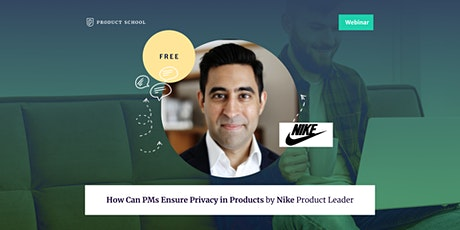 Webinar: How Can PMs Ensure Privacy in Products by Nike Product Leader tickets