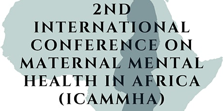 2nd International Conference on Maternal Mental Health in Africa (ICAMMHA) tickets
