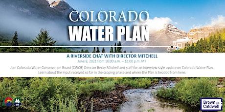 Colorado Water Plan Riverside Chat II tickets