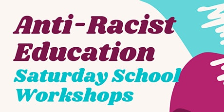 ARE (Anti-Racist Education) Saturday School Workshops tickets