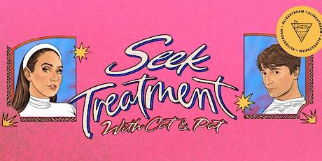Seek Treatment LIVE! tickets