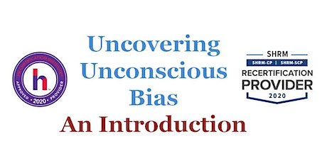 May 13th  Uncovering Your Unconscious Bias Workshop SHRM/HRCI Credit tickets