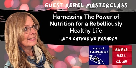 Harnessing The Power of Nutrition for a Rebelliously Healthy Life tickets