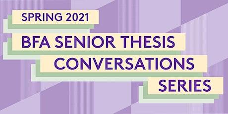 BFA Senior Thesis Conversations tickets