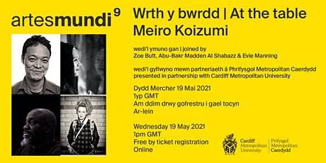 Wrth y bwrdd // At the table with Meiro Koizumi tickets