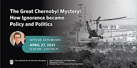 The Great Chernobyl Mystery: How Ignorance became Policy and Politics tickets