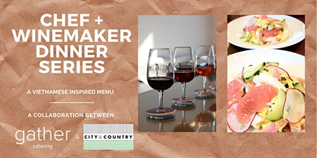 Chef & Winemaker Dinner Series: A Vietnamese Inspired Menu tickets