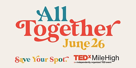 TEDxMileHigh: All Together- A Free Virtual Event bilhetes