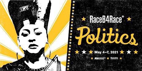Politics: A RaceB4Race® Symposium tickets